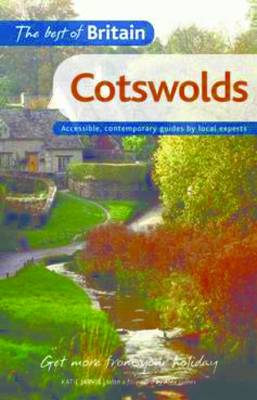 The Best of Britain: Cotswolds: Accessible, contemporary guides by local authors - Best of Britain (Paperback)