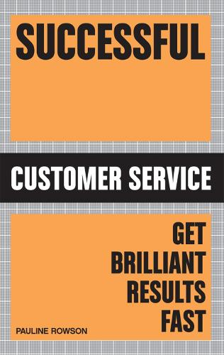 Successful Customer Service: Get Brilliant Results Fast (Paperback)