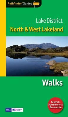 Pathfinder Lake District: North and West Lakeland: Walks - Pathfinder Guides 56 (Paperback)