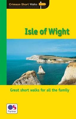 Short Walks Isle of Wight - Crimson Short Walks 27 (Paperback)