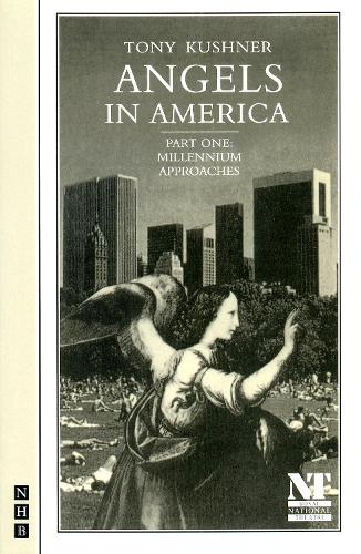 Angels in America Part One: Millennium Approaches (Paperback)
