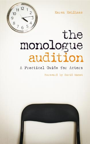 The Monologue Audition: A Practical Guide for Actors (Paperback)