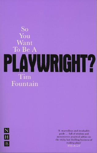So You Want to Be a Playwright? How to write a play and get it produced (Paperback)