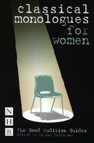 Classical Monologues for Women: Good Audition Guide - Good Audition Guide (Paperback)