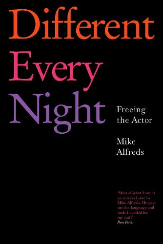Different Every Night: Freeing the Actor (Paperback)