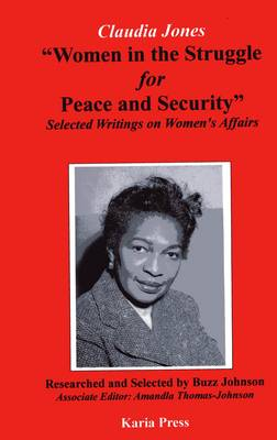 Claudia Jones: 'Women in the Struggle for Peace and Security' (Paperback)