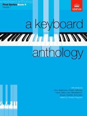A Keyboard Anthology, First Series, Book V - Keyboard Anthologies (ABRSM) (Sheet music)