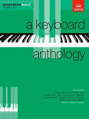 A Keyboard Anthology, Second Series, Book II - Keyboard Anthologies (ABRSM) (Sheet music)