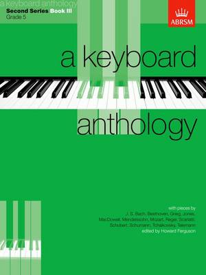A Keyboard Anthology, Second Series, Book III - Keyboard Anthologies (ABRSM) (Sheet music)