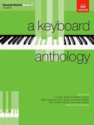 A Keyboard Anthology, Second Series, Book IV - Keyboard Anthologies (ABRSM) (Sheet music)