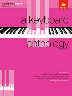 A Keyboard Anthology, Third Series, Book IV - Keyboard Anthologies (ABRSM) (Sheet music)