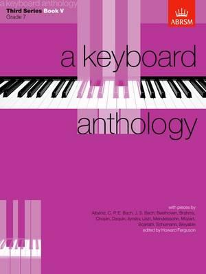 A Keyboard Anthology, Third Series, Book V - Keyboard Anthologies (ABRSM) (Sheet music)