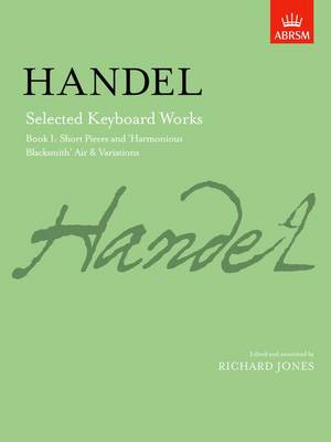 Selected Keyboard Works, Book I: Short Pieces and 'Harmonious Blacksmith' Air & Variations - Signature Series (ABRSM) (Sheet music)