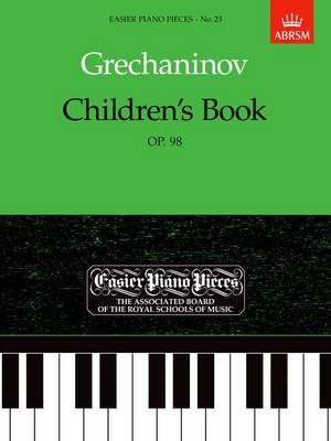 Children's Book, Op.98: Easier Piano Pieces 23 - Easier Piano Pieces (ABRSM) (Sheet music)