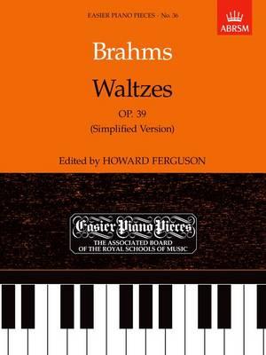 Waltzes, Op. 39 (Simplified Version): Waltzes, Op. 39 (Simplified Version) Simplified Version - Easier Piano Pieces (ABRSM) (Sheet music)