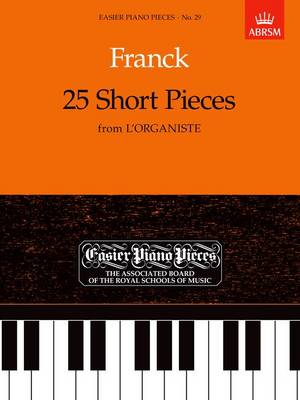 25 Short Pieces from 'L'Organiste': Easier Piano Pieces 29 - Easier Piano Pieces (ABRSM) (Sheet music)
