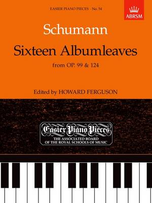 Sixteen Albumleaves, from Op.99 & 124: Easier Piano Pieces 54 - Easier Piano Pieces (ABRSM) (Sheet music)