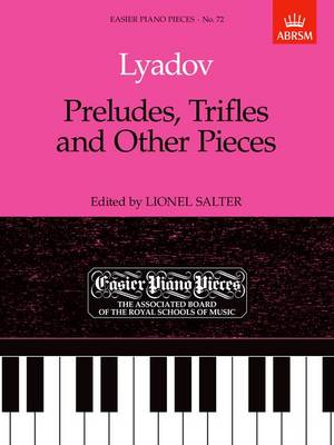 Preludes, Trifles and Other Pieces: Easier Piano Pieces 72 - Easier Piano Pieces (ABRSM) (Sheet music)