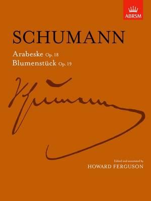 Arabeske, Op. 18 and Blumenstucke, Op. 19 - Signature Series (ABRSM) (Sheet music)