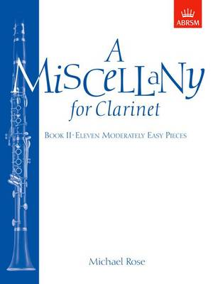 A Miscellany for Clarinet, Book II: (Eleven moderately easy pieces) (Sheet music)