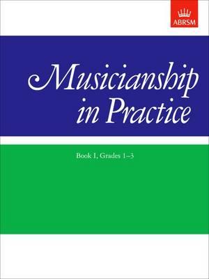 Musicianship in Practice, Book I, Grades 1-3: workbook - Musicianship in Practice (ABRSM) (Sheet music)