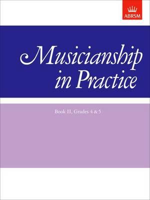 Musicianship in Practice, Book II, Grades 4&5: workbook - Musicianship in Practice (ABRSM) (Sheet music)