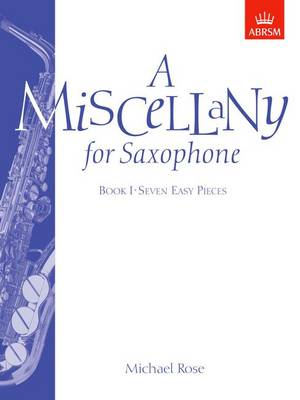 A Miscellany for Saxophone, Book I: (Seven easy pieces) (Sheet music)