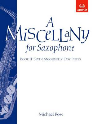 A Miscellany for Saxophone, Book II: (Seven moderately easy pieces) (Sheet music)