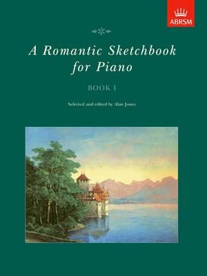 A Romantic Sketchbook for Piano, Book I - Romantic Sketchbook for Piano (ABRSM) (Sheet music)