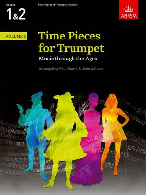 Time Pieces for Trumpet, Volume 1: Music through the Ages in 3 Volumes - Time Pieces (ABRSM) (Sheet music)