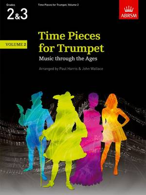 Time Pieces for Trumpet, Volume 2: Music through the Ages in 3 Volumes - Time Pieces (ABRSM) (Sheet music)