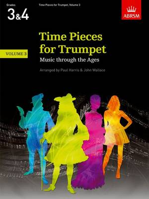 Time Pieces for Trumpet, Volume 3: Music through the Ages in 3 Volumes - Time Pieces (ABRSM) (Sheet music)