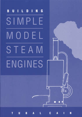 Building Simple Model Steam Engines (Paperback)