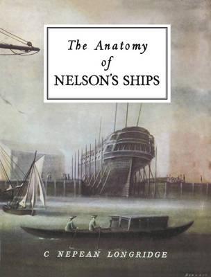 The Anatomy of Nelson's Ships (Hardback)