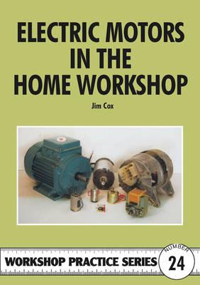 Electric Motors in the Home Workshop - Workshop Practice 24 (Paperback)