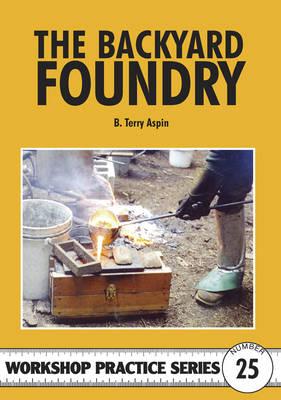 The Backyard Foundry - Workshop Practice 25 (Paperback)