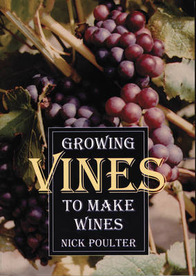 Growing Vines to Make Wines (Paperback)