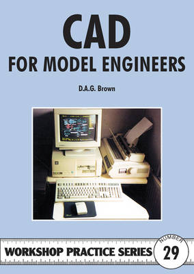 C.A.D for Model Engineers - Workshop Practice No 29 (Paperback)