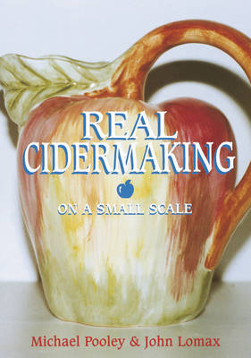 Real Cider Making on a Small Scale (Paperback)