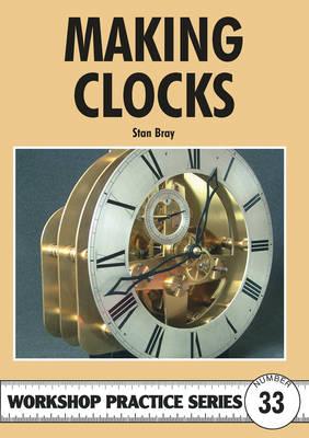 Making Clocks - Workshop Practice 33 (Paperback)