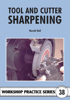 Tool and Cutter Sharpening - Workshop Practice No. 38 (Paperback)