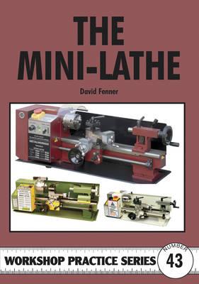 The Mini-lathe - Workshop Practice No. 43 (Paperback)