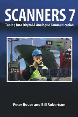 Scanners 7: Tuning Into Digital & Analogue Communication (Paperback)