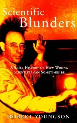 Scientific Blunders: A Brief History of How Wrong Scientists Can Sometimes Be (Paperback)