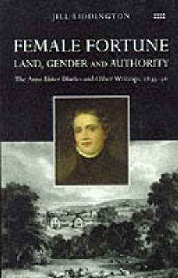 Female Fortune: The Anne Lister Diaries and Other Writings 1833-36 (Paperback)