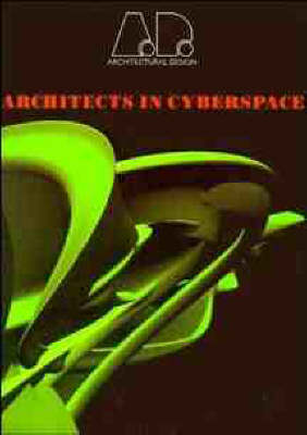 Architecture in Cyberspace - Architectural Design Profile S. No. 118 (Paperback)