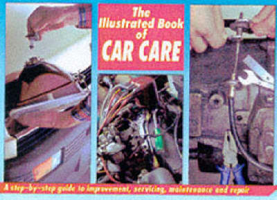 The Illustrated Book of Car Care (Hardback)