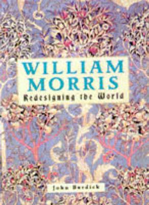 William Morris: Redesigning the World (Hardback)
