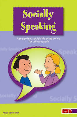 Socially Speaking: Pragmatic Social Skills Programme for Pupils with Mild to Moderate Learning Disabilities (Paperback)