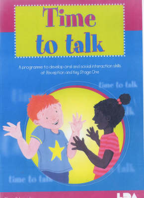 Time to Talk: A Programme to Develop Oral and Social Interaction Skills for Reception and Key Stage One (Paperback)
